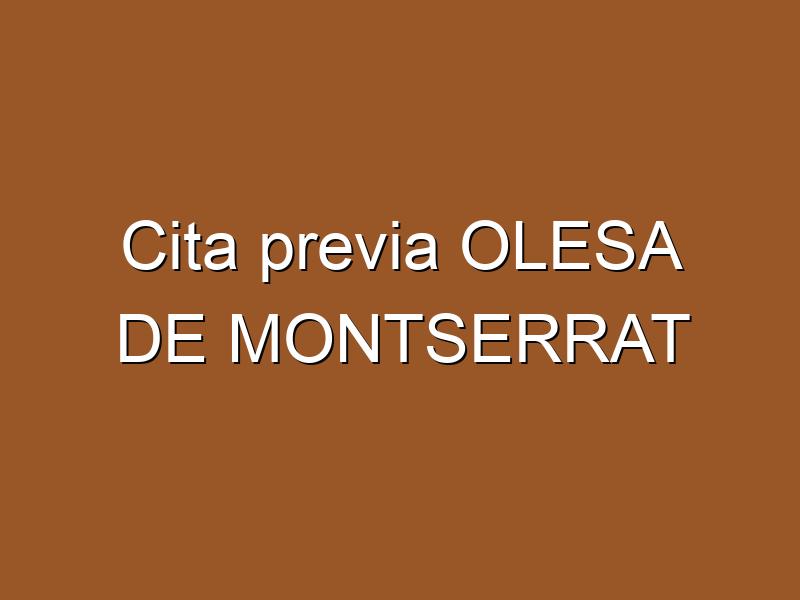 Cita previa OLESA DE MONTSERRAT