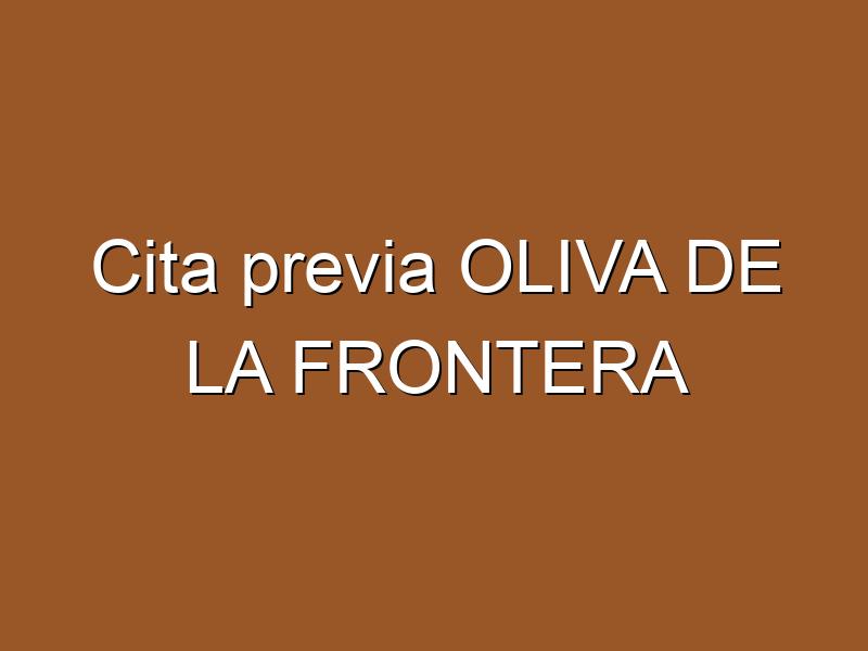Cita previa OLIVA DE LA FRONTERA