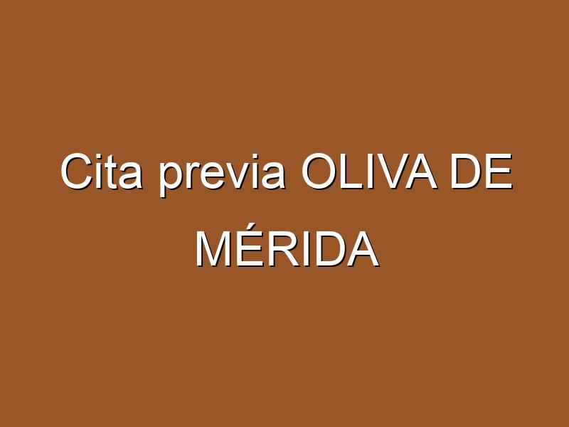 Cita previa OLIVA DE MÉRIDA