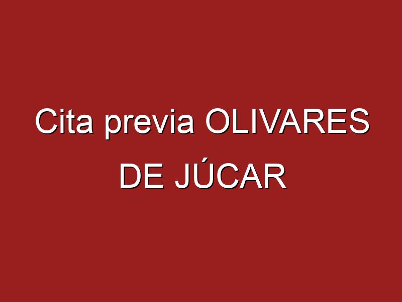 Cita previa OLIVARES DE JÚCAR