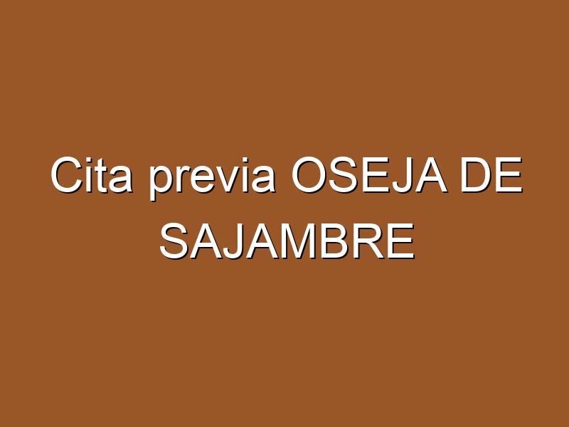 Cita previa OSEJA DE SAJAMBRE