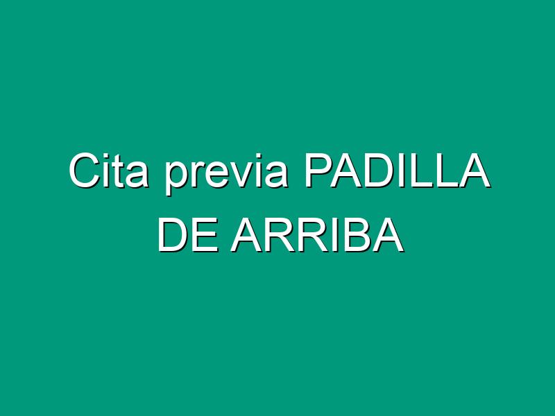 Cita previa PADILLA DE ARRIBA