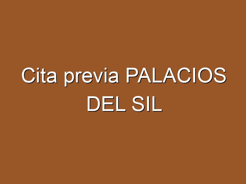 Cita previa PALACIOS DEL SIL