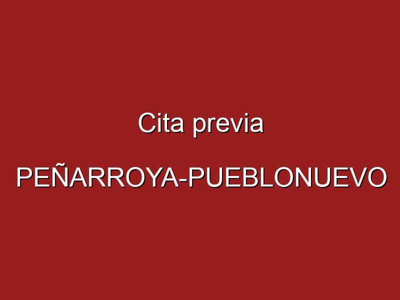 Cita previa PEÑARROYA-PUEBLONUEVO