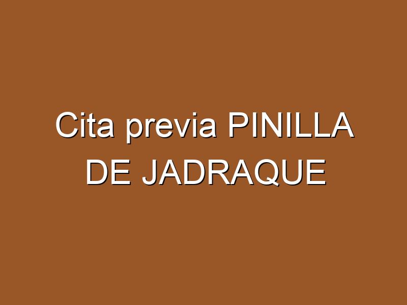 Cita previa PINILLA DE JADRAQUE