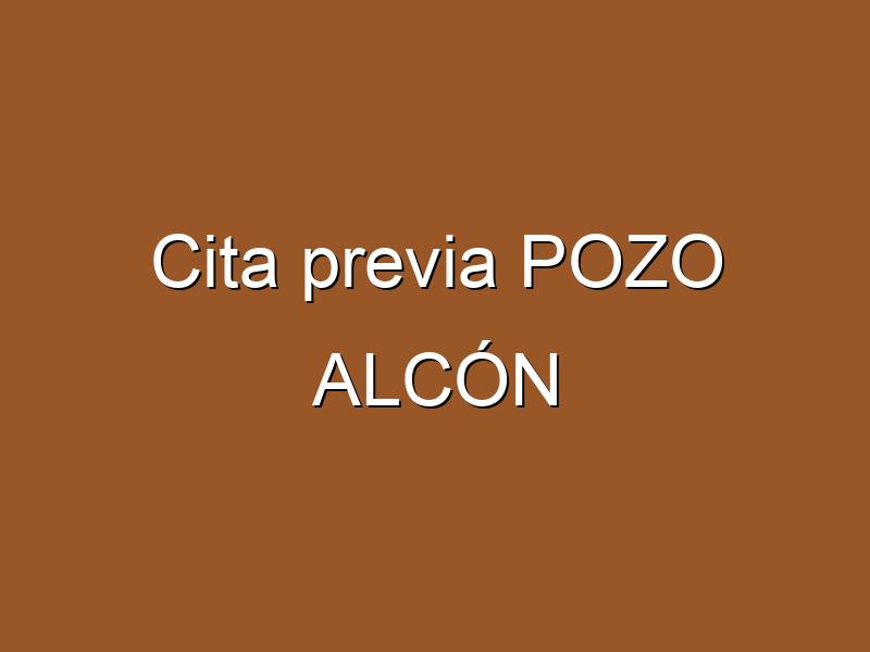 Cita previa POZO ALCÓN