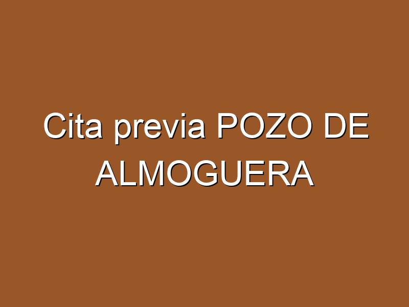 Cita previa POZO DE ALMOGUERA