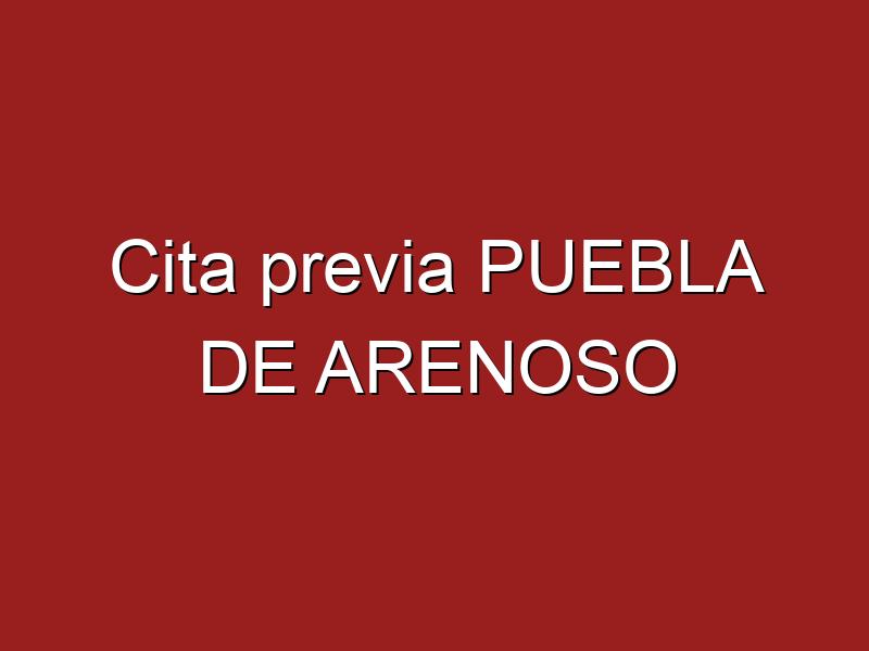Cita previa PUEBLA DE ARENOSO