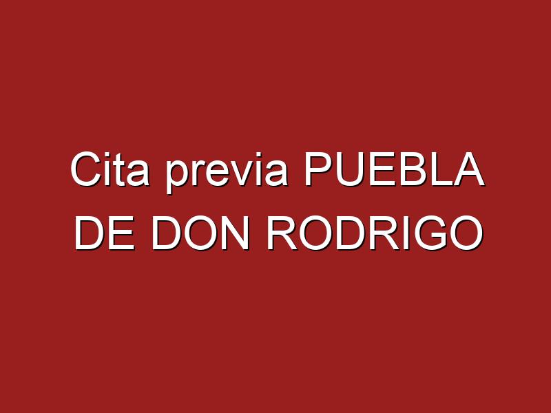 Cita previa PUEBLA DE DON RODRIGO