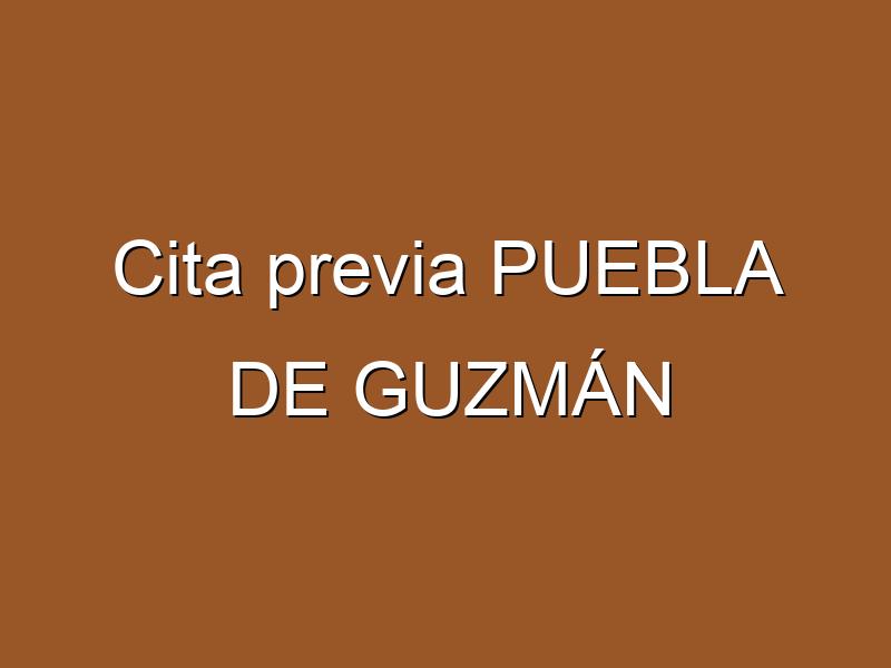 Cita previa PUEBLA DE GUZMÁN