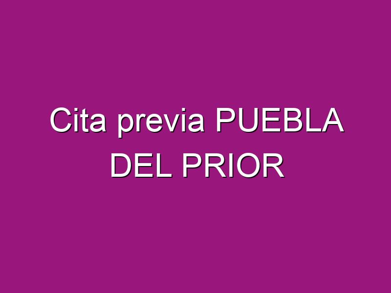 Cita previa PUEBLA DEL PRIOR