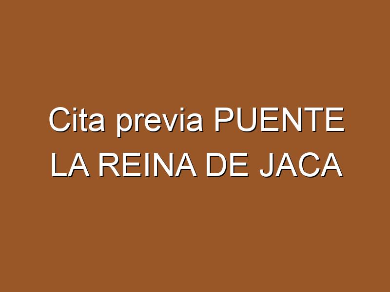 Cita previa PUENTE LA REINA DE JACA
