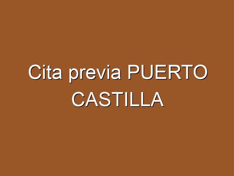 Cita previa PUERTO CASTILLA