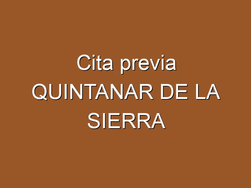 Cita previa QUINTANAR DE LA SIERRA