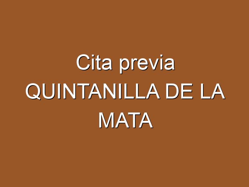 Cita previa QUINTANILLA DE LA MATA