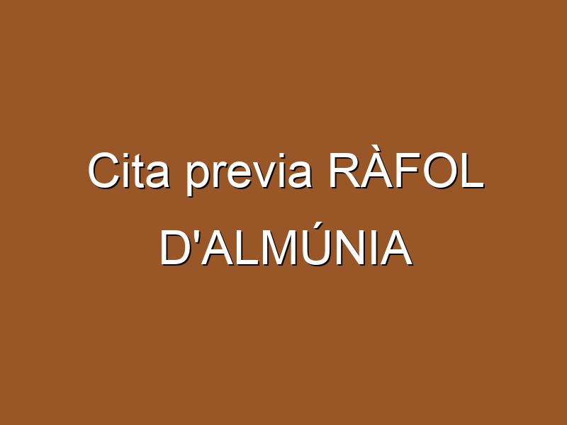 Cita previa RÀFOL D'ALMÚNIA