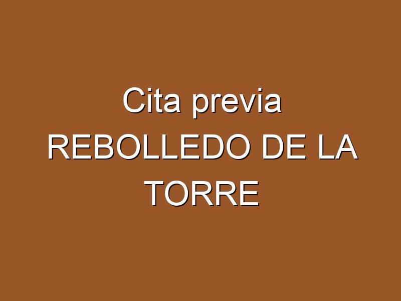 Cita previa REBOLLEDO DE LA TORRE