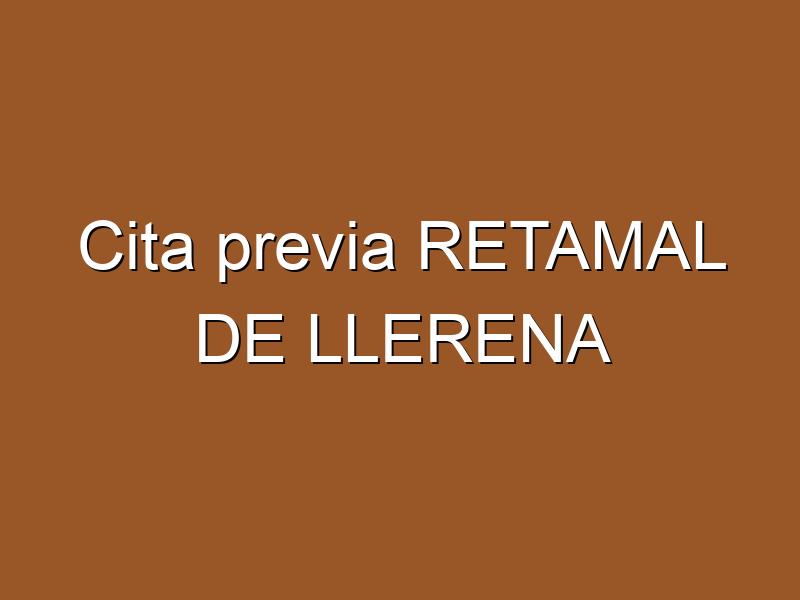 Cita previa RETAMAL DE LLERENA