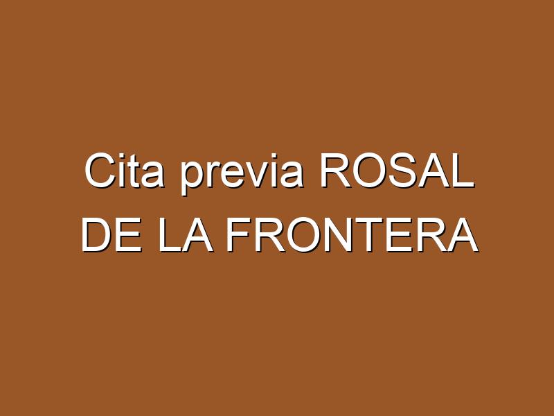 Cita previa ROSAL DE LA FRONTERA