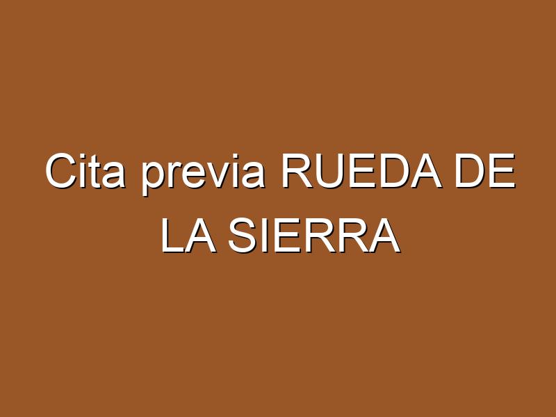 Cita previa RUEDA DE LA SIERRA