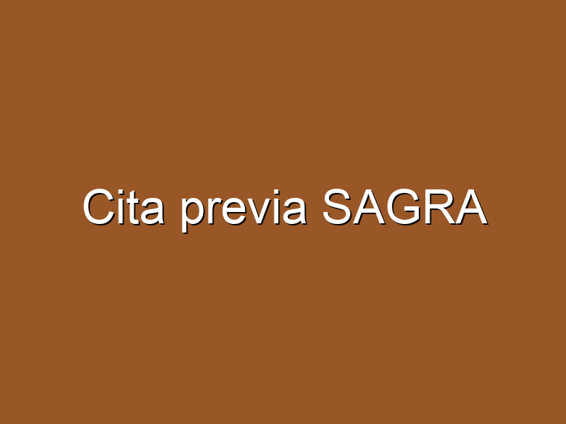 Cita previa SAGRA