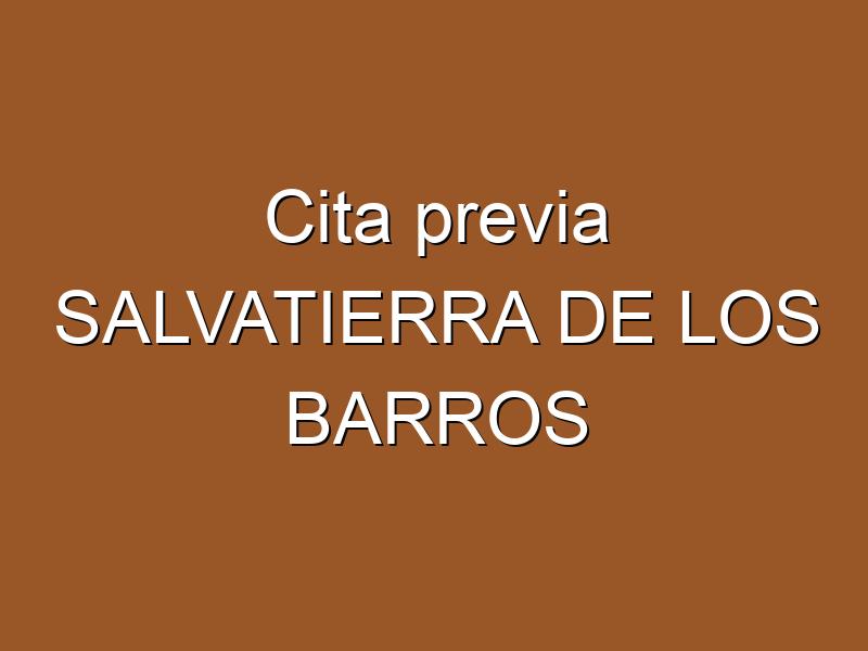 Cita previa SALVATIERRA DE LOS BARROS