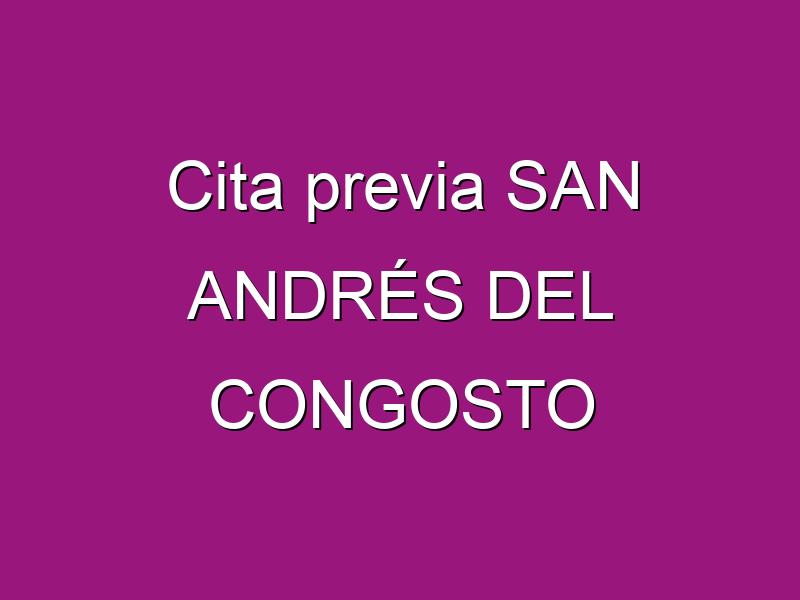 Cita previa SAN ANDRÉS DEL CONGOSTO