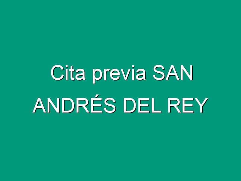 Cita previa SAN ANDRÉS DEL REY
