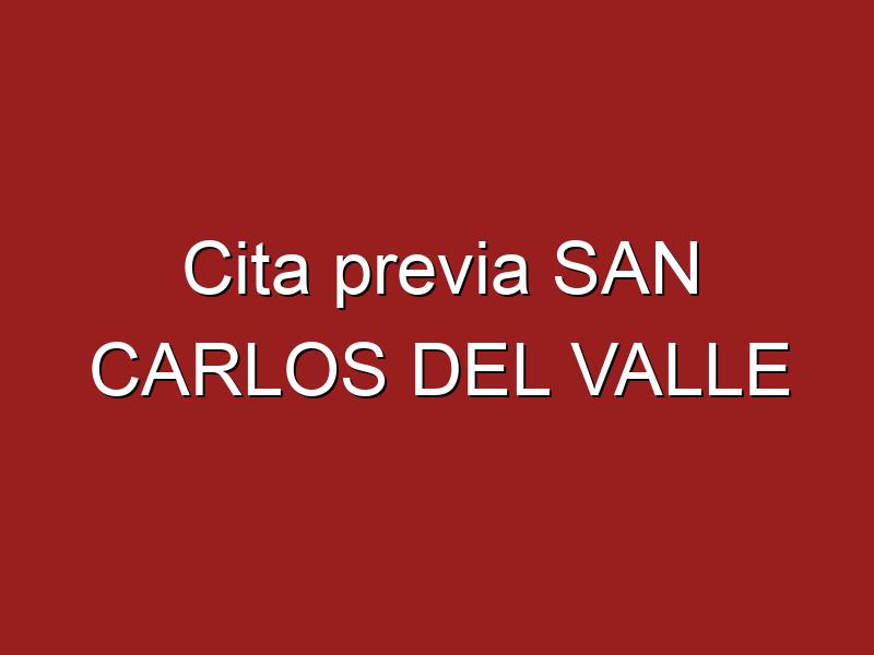 Cita previa SAN CARLOS DEL VALLE