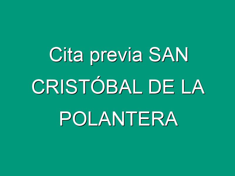 Cita previa SAN CRISTÓBAL DE LA POLANTERA
