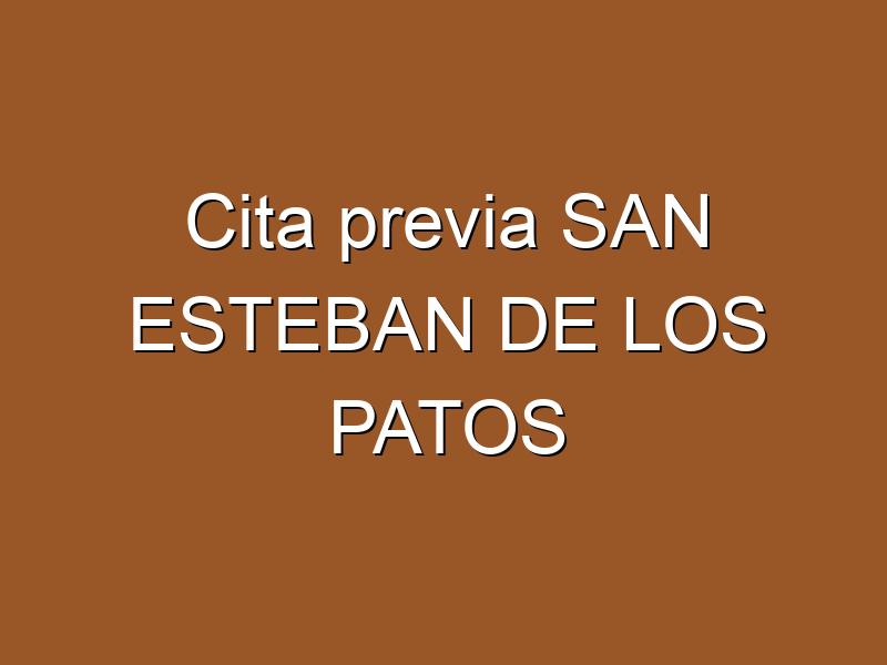 Cita previa SAN ESTEBAN DE LOS PATOS