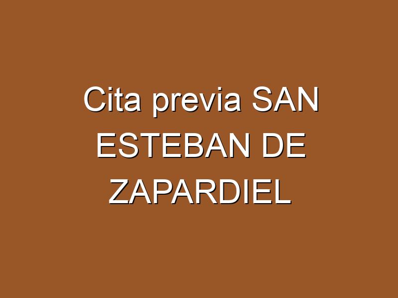 Cita previa SAN ESTEBAN DE ZAPARDIEL