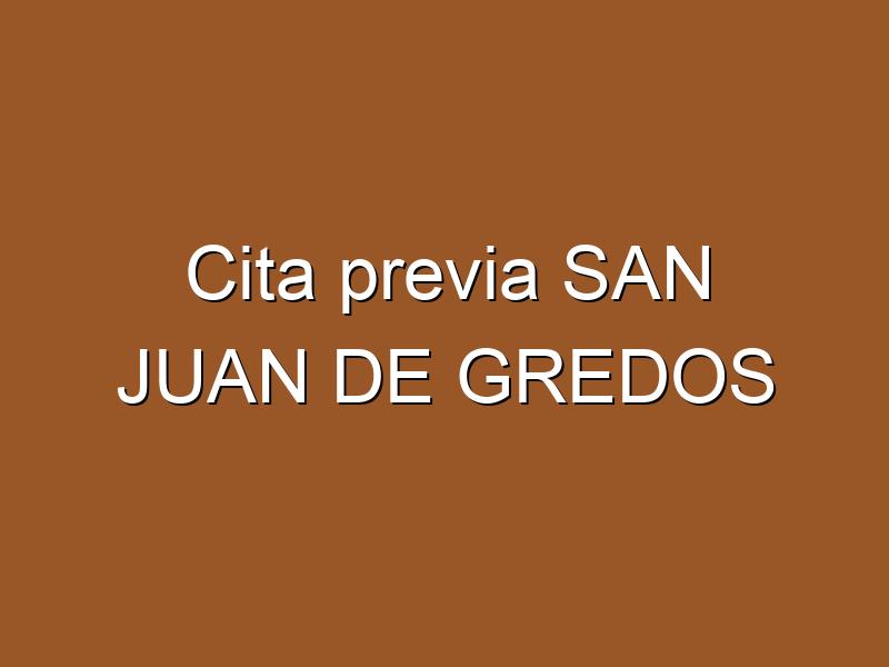 Cita previa SAN JUAN DE GREDOS