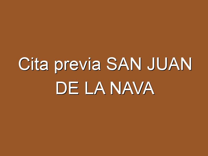Cita previa SAN JUAN DE LA NAVA