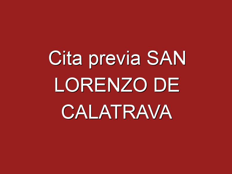 Cita previa SAN LORENZO DE CALATRAVA