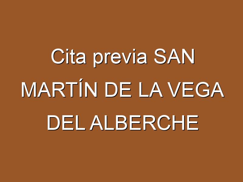 Cita previa SAN MARTÍN DE LA VEGA DEL ALBERCHE