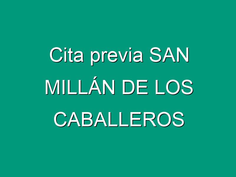 Cita previa SAN MILLÁN DE LOS CABALLEROS