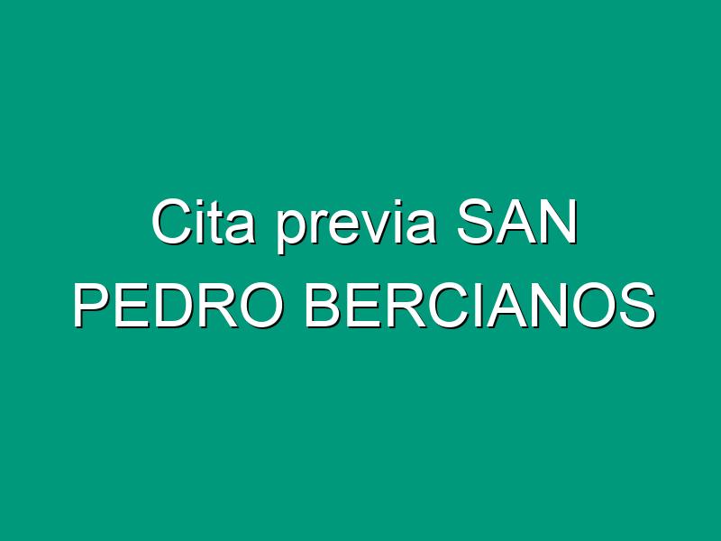 Cita previa SAN PEDRO BERCIANOS