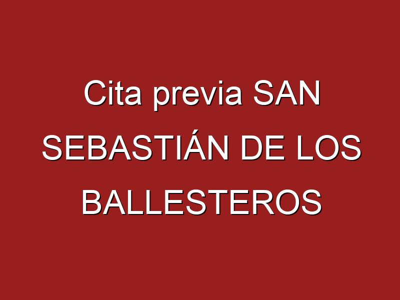 Cita previa SAN SEBASTIÁN DE LOS BALLESTEROS