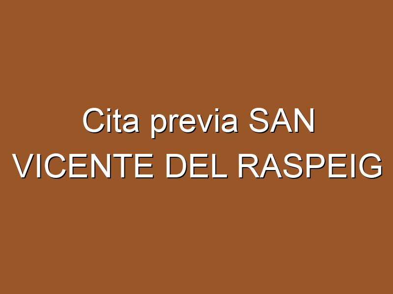 Cita previa SAN VICENTE DEL RASPEIG
