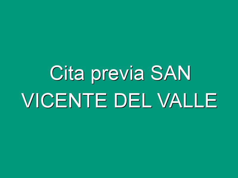 Cita previa SAN VICENTE DEL VALLE