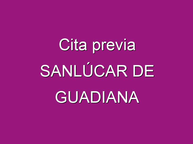 Cita previa SANLÚCAR DE GUADIANA