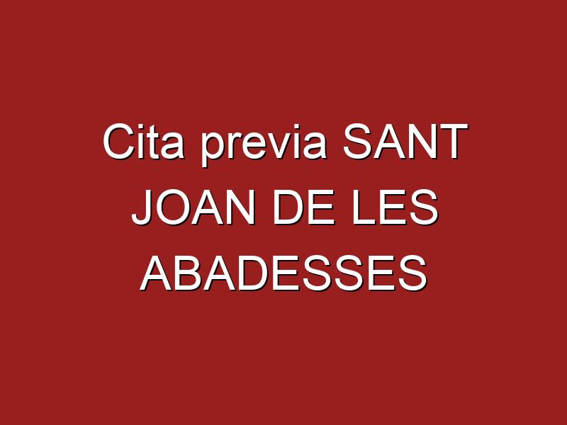 Cita previa SANT JOAN DE LES ABADESSES