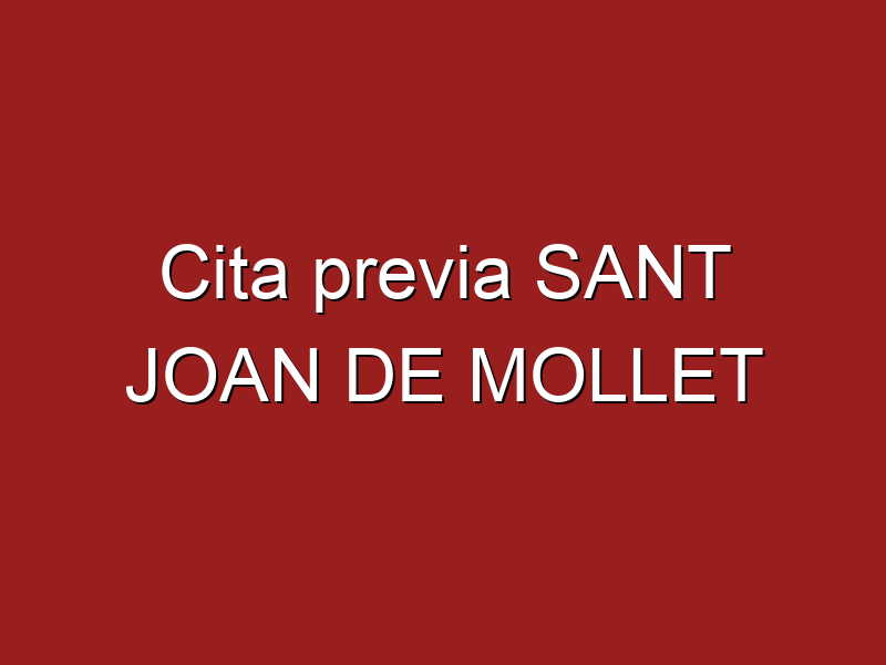 Cita previa SANT JOAN DE MOLLET