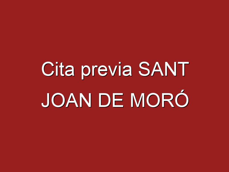 Cita previa SANT JOAN DE MORÓ