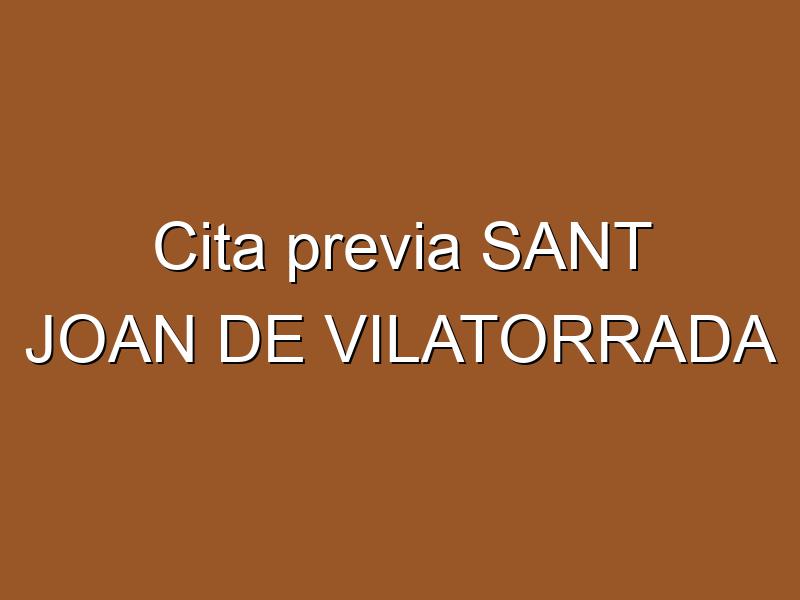 Cita previa SANT JOAN DE VILATORRADA