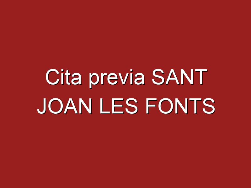 Cita previa SANT JOAN LES FONTS
