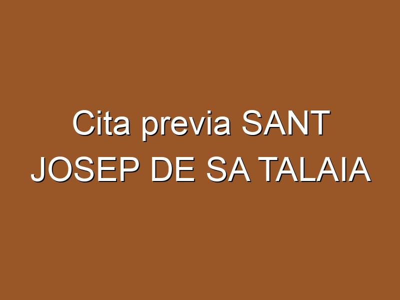 Cita previa SANT JOSEP DE SA TALAIA