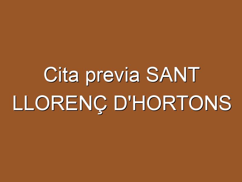 Cita previa SANT LLORENÇ D'HORTONS