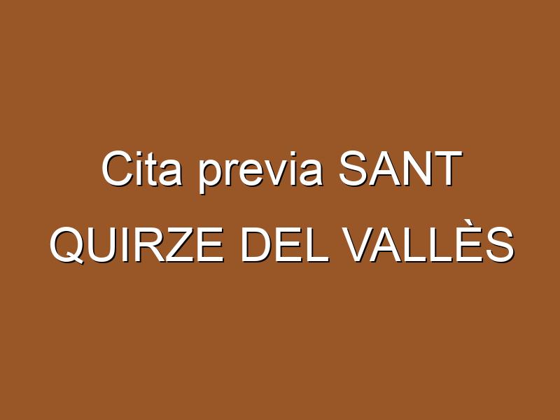 Cita previa SANT QUIRZE DEL VALLÈS
